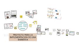 Copy of PROYECTO PARA LA IMPLEMENTACIÓN DE UNA BARBERÍA