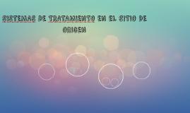 SISTEMAS DE TRATAMIENTO EN EL SITIO DE ORIGEN