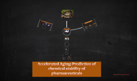 Copy of Acceleratede Aging: Prediction of chemical stability of phar