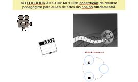 DO FLIPBOOK AO STOP MOTION: construção de recurso pedagógico