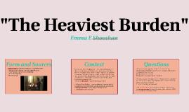 """Copy of """"The Heaviest Burden"""""""