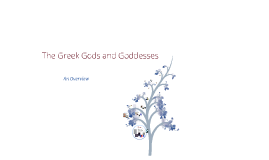 Greek Gods and Goddesses:  Overview