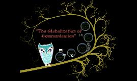 """The Globalization of Communication"""