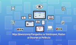 Sitwasyong Pangwika sa Telebisyon, Radyo at Diyaryo at Pelikula!