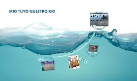 MIO TUYO NUESTRO RIO
