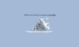 Política de Gestión dela gua en Colombia