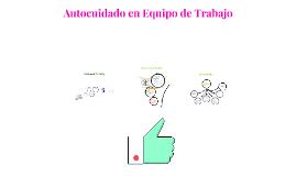 Copy of Autocuidado Equipo de Trabajo
