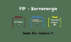 FIP - Kernenergie