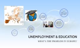 Copy of UNEMPLOYMENT & EDUCATION