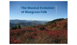 The Musical Evolution of Bluegrass-Folk