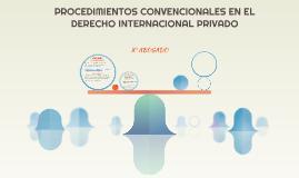 PROCEDIMIENTOS CONVENCIONALES EN EL DERECHO INTERNACIONAL PR