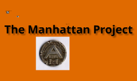 Copy of The Manhattan Project