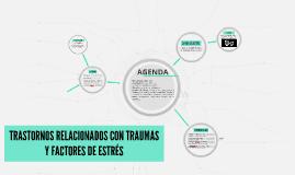 TRASTORNOS RELACIONADOS CON TRAUMAS