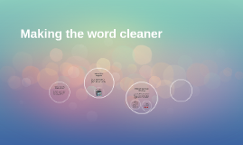 Making the word cleaner
