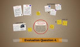 Evaluation Question 4.