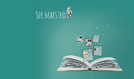 Copy of Ser maestro