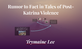 Rumor to Fact in Tales of Post-Katrina Violence