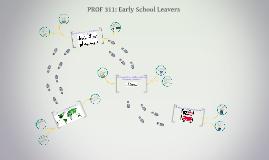 PROF 311: Early School Leavers