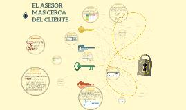 EL ASESOR MAS CERCA DEL CLIENTE