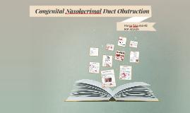 Congenital Nasolacrimal Duct Obstruction