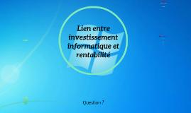 Lien entre investissement informatique et rentabilité