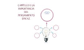CAPÍTULO I: LA IMPORTANCIA DEL PENSAMIEN EFICAZ.