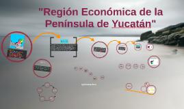 Región Económica de la Península de Yucatan