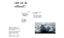 Copy of Can we do without?