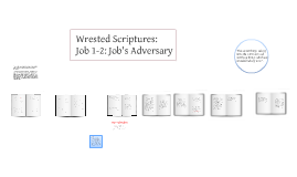 Wrested Scriptures: The Adversary, Job 1-2
