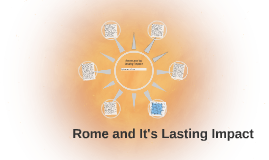 Rome and its lasting impact