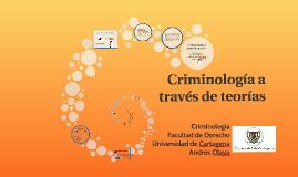 Criminología a través de teorías