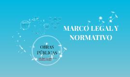 Copy of Copy of MARCO LEGAL Y NORMATIVO DE OBRAS PÚBLICAS