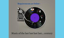 Music of the last last last last... century