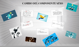 CAMBIO DEL COMPONENTE SEXO
