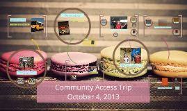 Community Access Trip