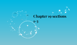 Chapter 19 sections 1-3