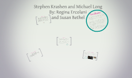 Copy of Stephen Krashen and Michael Long