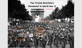 The French Resistance Movement in World War II