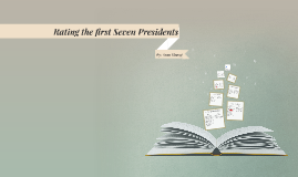 Rating the first Seven Presidents