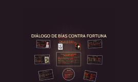 DIÁLOGO DE BÍAS CONTRA FORTUNA