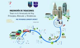 INGENIERIA DE TASACIONES. Tasar en la Venezuela de Hoy. Principios, Mercado y Tendencias