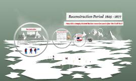 Reconstruction Period  1865 - 1877