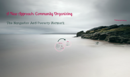 A New Approach: Community Organizing - The Hungarian Anti Poverty Network