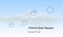 Historia Dum Passaro!