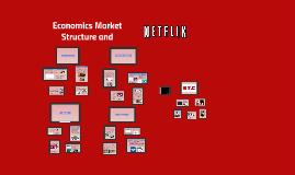 Economics Market Structure and Netflix