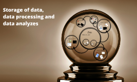 Storage of data, data processing and data analyzes
