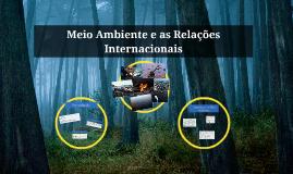 Copy of Meio Ambiente e as Relações Internacionais