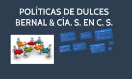 POLITICAS DE DULCES BERNAL & CÍA. S. EN C. S.
