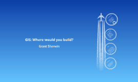 GIS: Where would you build?
