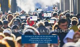 ENTRENAMIENTO DE LA COMUNICACIÓN.